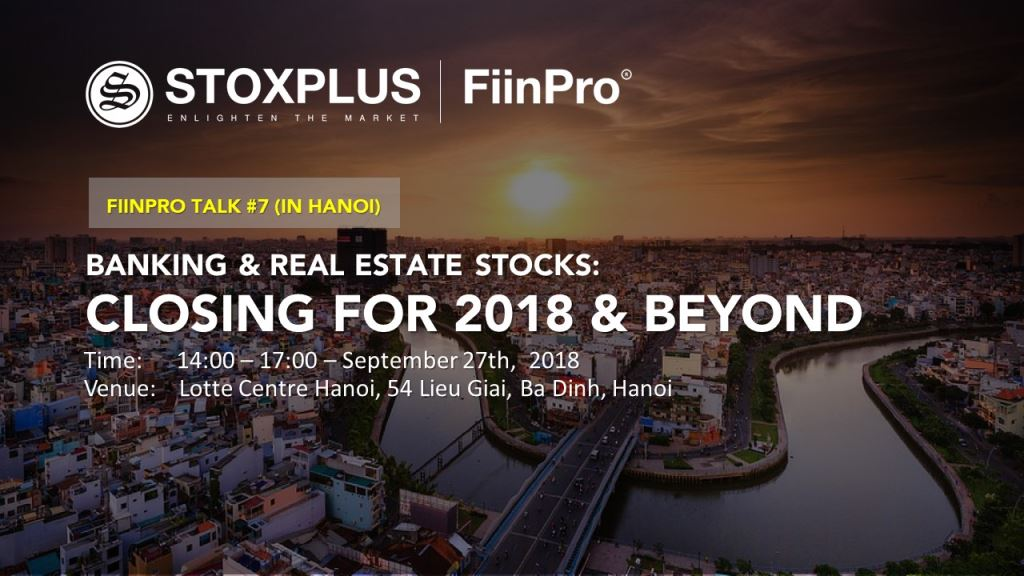 FiinPro Talk #7 (Hanoi) - Banking & Real Estate Stocks:  Closing for 2018 & Outlook
