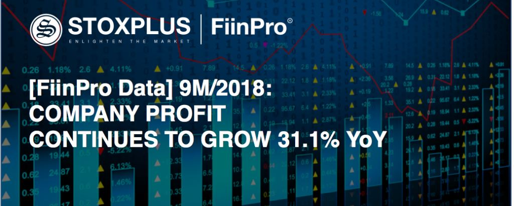 [FiinPro Data] 9M/2018: Company profit continues to grow 31.1% YoY