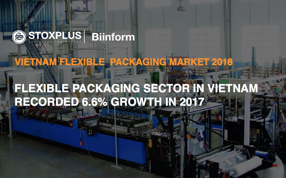 Flexible packaging sector in Vietnam recorded 6.6% growth in 2017, but witnessed declining profit margin due to increasing price of plastic resins
