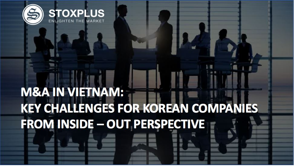 M&A in Vietnam: Key Challenges for Korean Companies From Inside-out Perspective