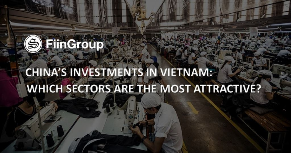 China's investments in Vietnam: Which sectors are the most attractive?