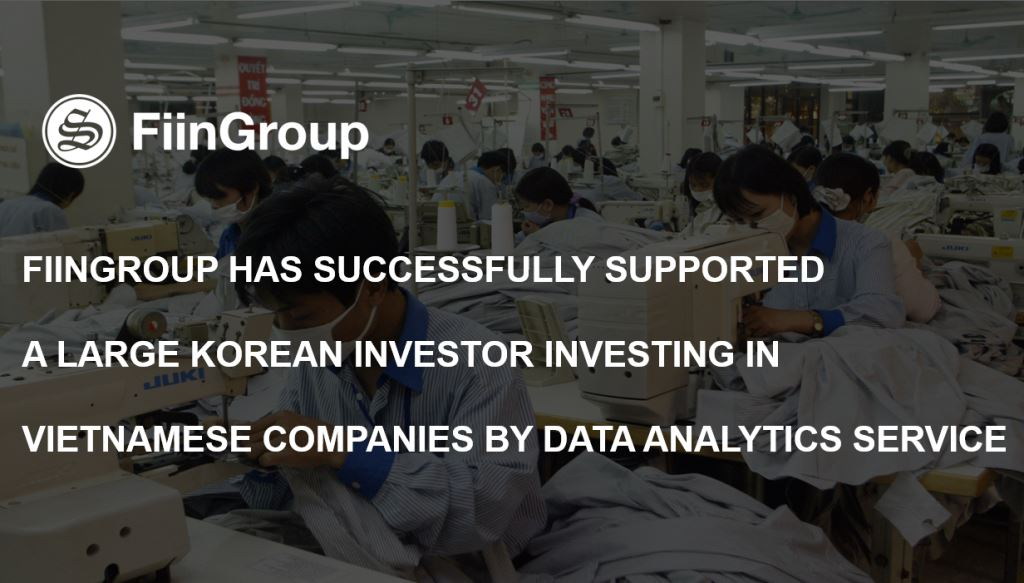 FiinGroup has successfully supported a large Korean investor investing in Vietnamese companies by Data Analytics Service